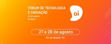 Oi Technology and Innovation Forum