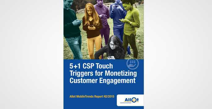 The 5+1 CSP Touch Triggers for CSP Monetizing Customer Engagement
