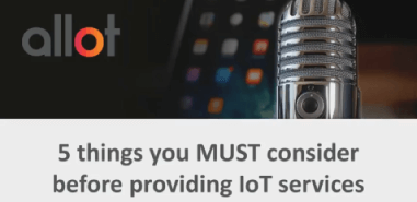 5 Things You MUST Consider Before Providing IoT Services